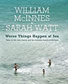 Worse things happen at sea by William…