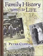 Family History Comes to Life by Peter…