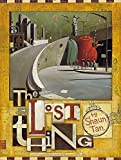 Tan, Shaun: The Lost Thing: For Those Who Have More Important Things to Pay Attention to