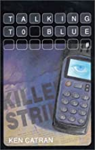 Talking to Blue (Lothian YA Fiction) by Ken…