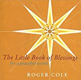 Cole, Roger: The Little Book of Blessings: For a peaceful world
