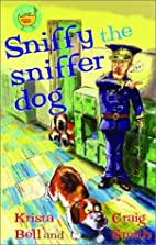 Sniffy the Sniffer Dog (Start Up) by Krista…