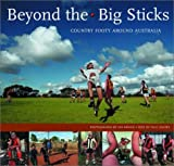 Daffey, Paul: Beyond the Big Sticks: Country Footy Around Australia