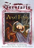 Carmody, Isobelle: Angel Fever (Quentaris Chronicles)
