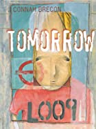 Tomorrow by Connah Brecon