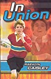 Caisley, Raewyn: In Union (Takeaway Sports)