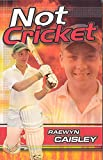 Caisley, Raewyn: NOT CRICKET ( Sports Fiction Ser. )
