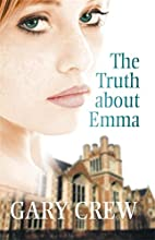 The Truth About Emma by Gary Crew