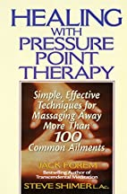 Healing with Pressure Point Therapy: Simple,…