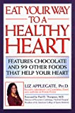 Applegate, Elizabeth Ann: How to Eat Away Heart Disease and High Blood Pressure