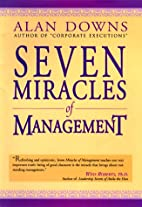 Seven Miracles of Management by Alan Downs