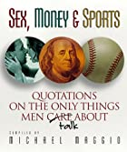 Sex, Money, and Sports: Quotations on the…