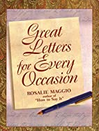 Great Letters for Every Occasion by Rosalie…