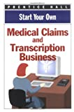 [???]: Start Your Own Medical Claims and Transcription Business