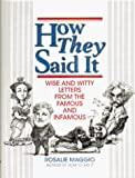 Maggio, Rosalie: How They Said It: Wise and Witty Letters from the Famous and Infamous