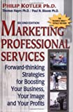 Kotler, Philip: Marketing Professional Services: Forward-Thinking Strategies for Boosting Your Business, Your Image, and Your Profits
