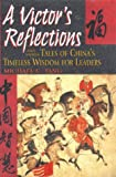 Tang, Michael C.: A Victor's Reflections: And Other Tales of China's Timeless Wisdom for Leaders