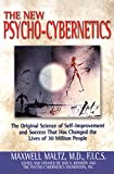 Maltz, Maxwell: The New Psycho-Cybernetics: The Original Science of Self-Improvement and Success That Has Changed the Lives of 30 Million People