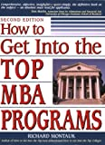 Montauk, Richard: How to Get into the Top MBA Programs