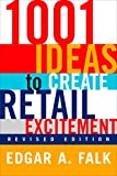 Falk, Edgar A.: 1001 Ideas to Create Retail Excitement