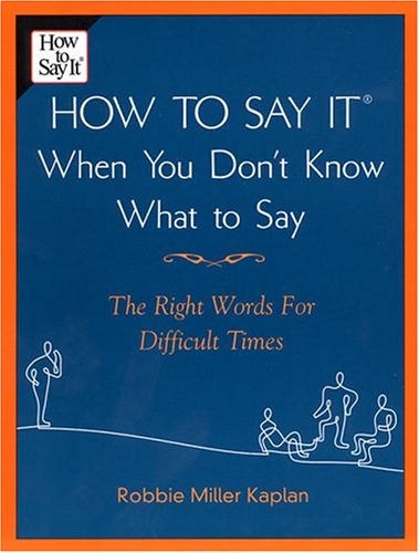 how-to-say-it-when-you-dont-know-what-to-say-the-right-words-for-difficult-times