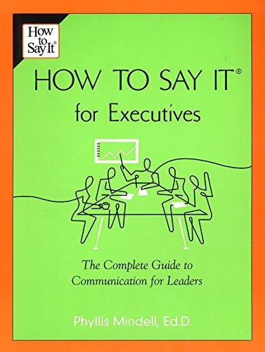 how-to-say-it-for-executives-the-complete-guide-to-communication-for-leaders