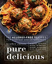 Pure Delicious: 150 Allergy-Free Recipes for…