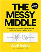 The Messy Middle: Finding Your Way Through…
