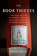 The Book Thieves: The Nazi Looting of…