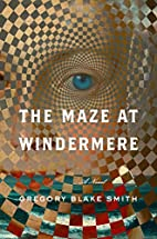 The Maze at Windermere: A Novel by Gregory…