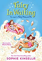 Fairy Mom and Me: Fairy-In-Waiting by Sophie…