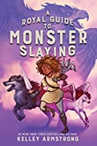 A Royal Guide to Monster Slaying by Kelley…
