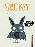 The Bat (Disgusting Critters) by Elise…