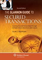The Glannon Guide to Secured Transactions:…