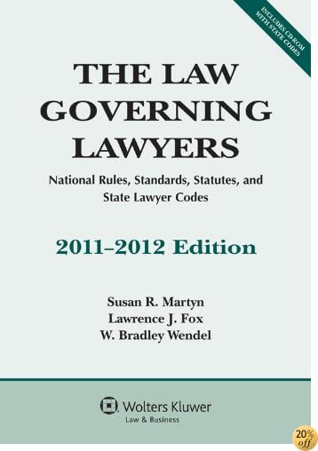 Law Governing Lawyers: National Rules Standards Statutes 2011 Edition