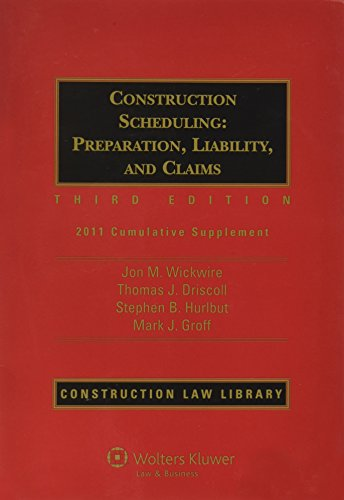 construction-scheduling-preparation-liability-and-claims-third-edition-2011-cumulative-supplement