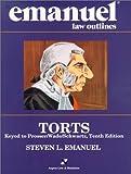 Emanuel, Steven L.: Emanuel Law Outlines: Torts, Prosser Edition