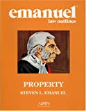 Emanuel, Steven: Emanuel Law Outlines: Property- General Edition
