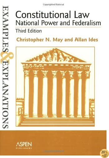 Constitutional Law-National Power and Federalism: Examples and Explanations (Examples & Explanations Series)