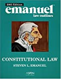 Emanuel, Steven L.: Constitutional Law 2005 (Emanuel Law Outlines)