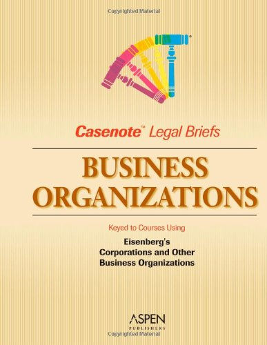 business-organizations-corporation-keyed-to-cary-eisenberg-casenote-legal-briefs