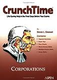 Emanuel, Steven L.: CrunchTime: Corporations