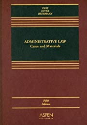 Adminstrative Law: Cases And Materials…