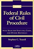 Yeazell, Stephen C.: Federal Rules of Civil Procedure: With Selected Statutes, Cases, and Other Materials - 2006