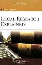Legal Research Explained by Deborah E.…