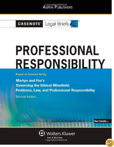 Casenotes Legal Briefs: Professional Responsibility: Keyed to Martyn and Fox's Traversing the Ethical Minefield, 2nd Ed. (Casenote Legal Briefs)