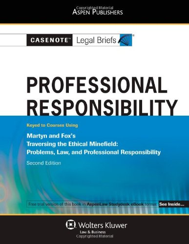 casenotes-legal-briefs-professional-responsibility-keyed-to-martyn-and-foxs-traversing-the-ethical-minefield-2nd-ed-casenote-legal-briefs