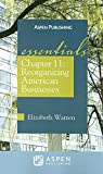 Warren, Elizabeth: Chapter 11: Reorganizing American Businesses (Essentials)