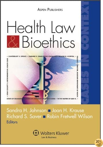 Health Law & Bioethics: Cases (Cases in Context)