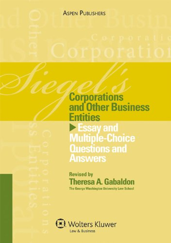 siegels-corporations-and-other-business-entities-essay-and-multiple-choice-questions-and-answers-siegels-series